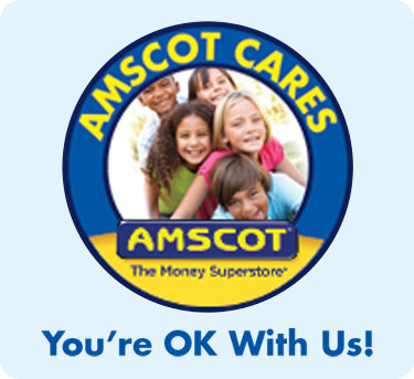Amscot Cares. You're okay with us.